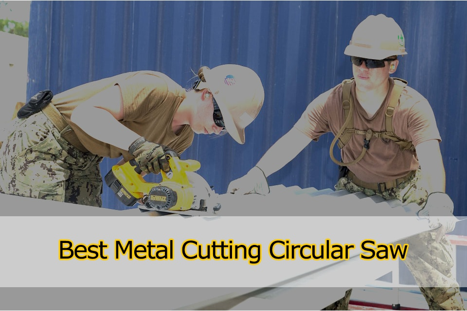 Best Metal Cutting Circular Saw