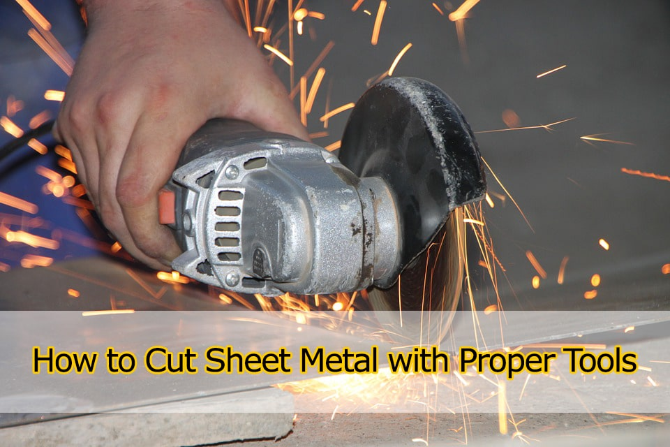 How to Cut Sheet Metal with Proper Tools