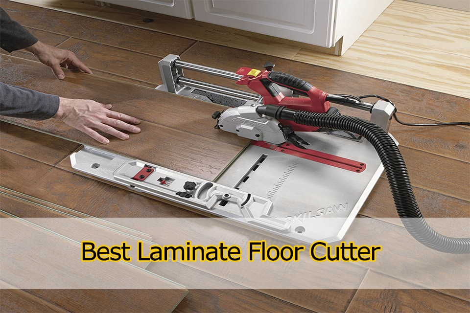 The 7 Best Laminate Floor Cutters To Buy In 2018