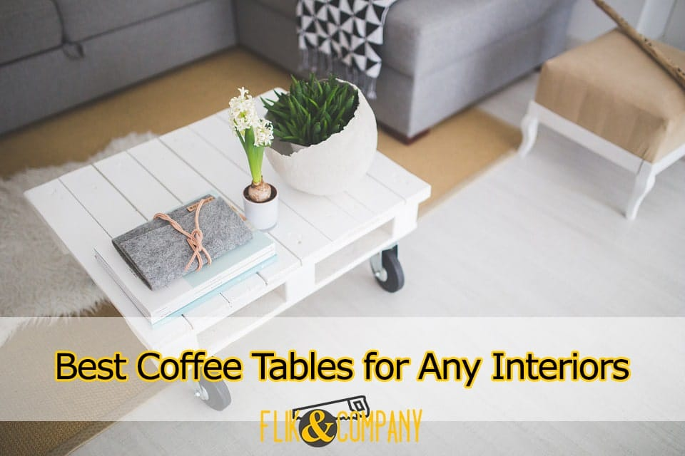 Best Coffee Tables for Any Interiors
