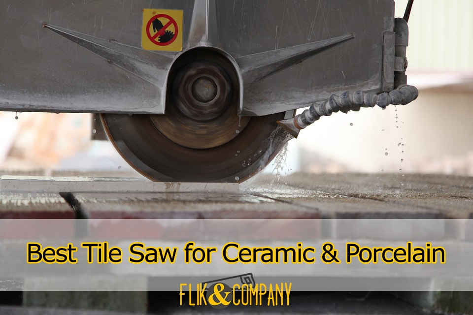 Best Tile Saw For Cutting Ceramic And Porcelain Tiles 2020