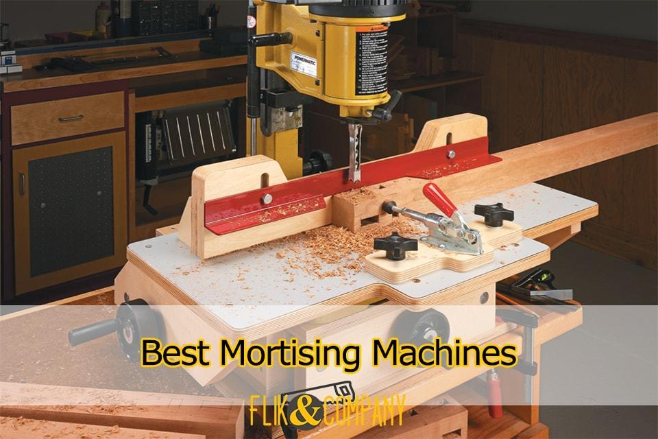 Best Mortising Machines